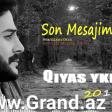 Qiyas Ykla -Son Mesajım 2019 Yeni