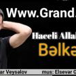 Haceli Allahverdi - Belkede 2019 Yeni Super Xit