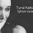 Tural Kelbecerli - Ickiye Uyan Qiz 2017