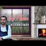 Asif Kazimov - Saf Hissim YUKLE.mp3 id=
